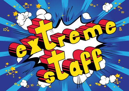 Extreme Staff - Comic book style phrase on abstract background.