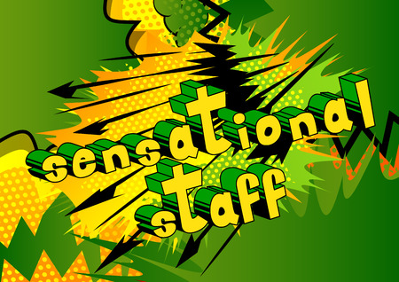 Sensational Staff - Comic book style phrase on abstract background. Illustration