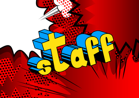 Staff - Comic book style phrase on abstract background.