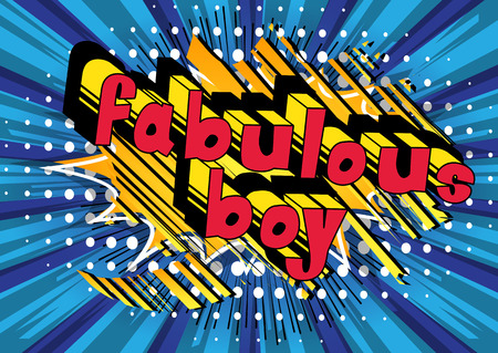Fabulous Boy - Comic book style phrase on abstract background.