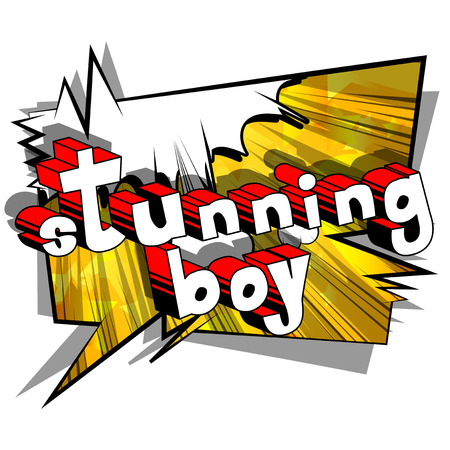 Stunning Boy - Comic book style phrase on abstract background. Illustration