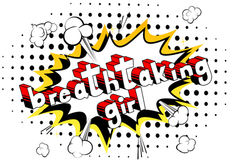 Breathtaking Girl comic book style phrase on abstract background. Illustration