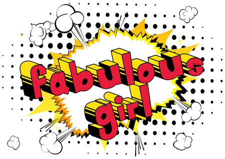 Fabulous Girl -comic book style phrase on abstract background.