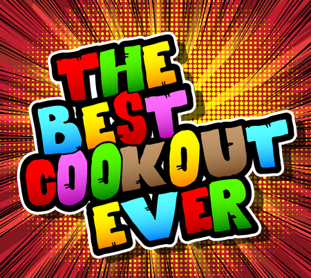 The Best Cookout Ever - Comic book style phrase on abstract background.
