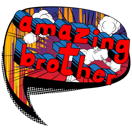 Amazing Brother - Comic book style phrase on abstract background.