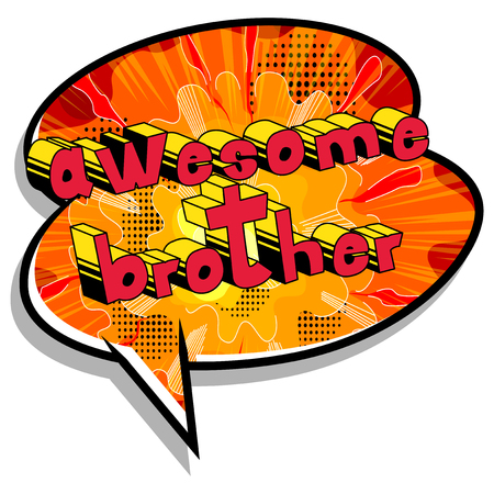 Awesome Brother - Comic book style phrase on abstract background.