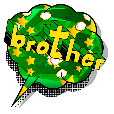Brother - Comic book style phrase on abstract background.