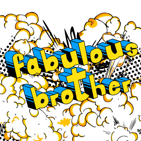 Fabulous Brother - Comic book style phrase on abstract background. Illustration
