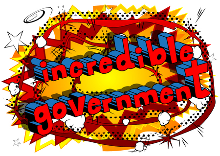 Incredible Government - Comic book style phrase on abstract background. Illustration