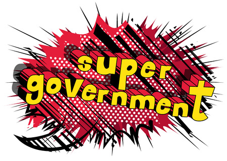 Super Government - Comic book style phrase on abstract background.