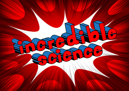 Incredible Science - Comic book style phrase on abstract background.