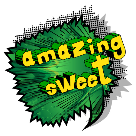 Amazing Sweet - Comic book style phrase on abstract background.