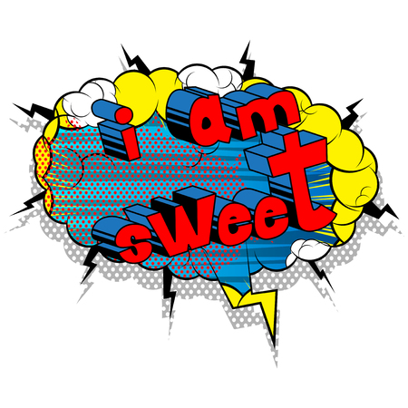 I am Sweet - Comic book style phrase on abstract background.