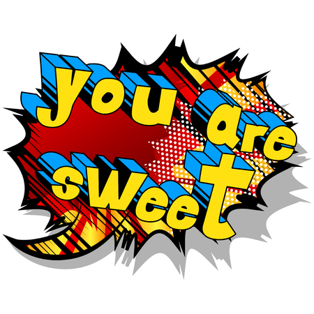 You Are Sweet - Comic book style phrase on abstract background. Stock Illustratie
