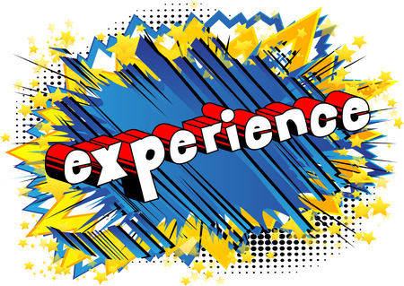 Experience - Comic book style phrase on abstract background.