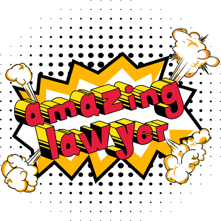 Amazing Lawyer - Comic book style phrase on abstract background.