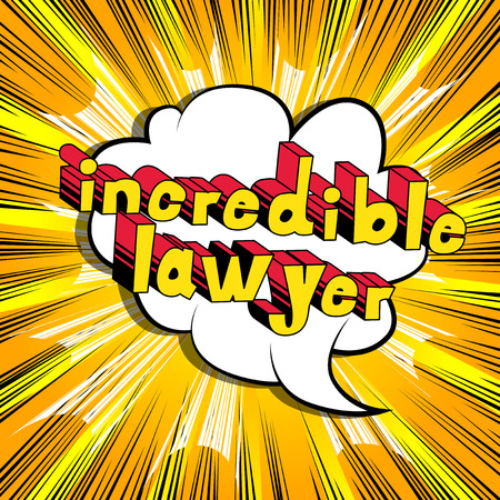 Incredible Lawyer - Comic book style phrase on abstract background.