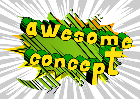 Awesome Concept - Comic book style phrase on abstract background.