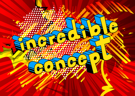 Incredible Concept - Comic book style phrase on abstract background.