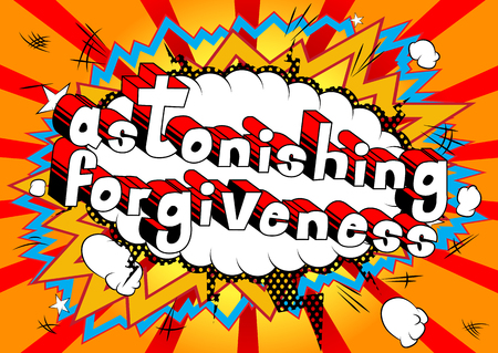 Astonishing Forgiveness Comic book style phrase vector illustration