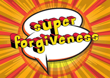 Super Forgiveness Comic book style phrase vector illustration