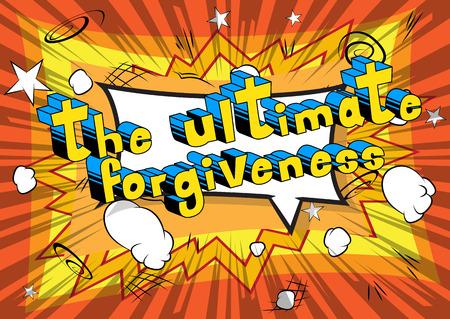 The Ultimate Forgiveness Comic book style phrase vector illustration