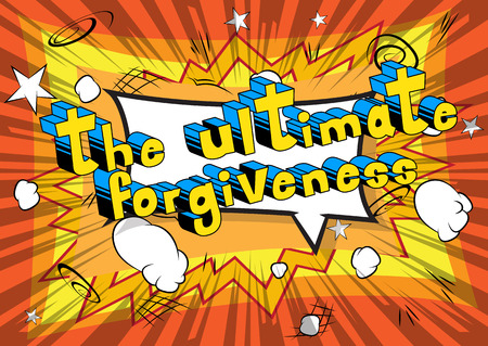 The Ultimate Forgiveness Comic book style phrase vector illustration Stok Fotoğraf - 99052358