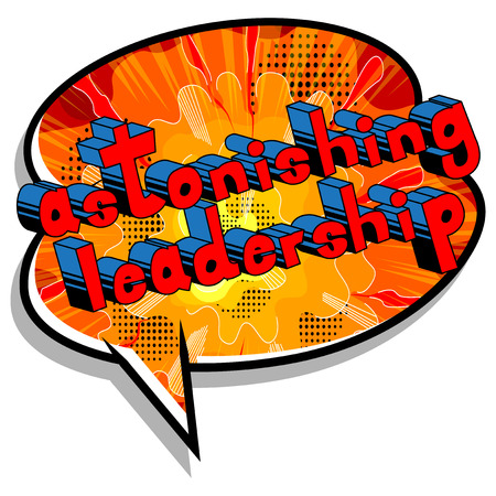 Astonishing Leadership - Comic book style phrase on abstract background. Ilustrace