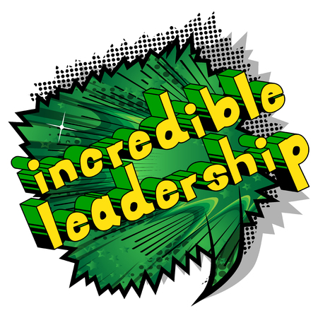 Incredible Leadership - Comic book style phrase on abstract background.