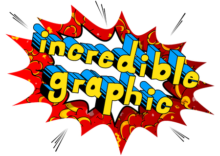 Incredible Graphic Comic book style phrase