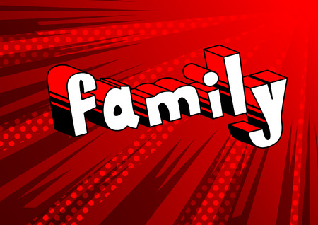 Family - Comic book style phrase on abstract background. Ilustrace