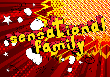 Sensational Family - Comic book style phrase on abstract background.