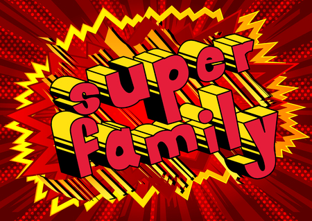 Super Family - Comic book style phrase on abstract background. Illustration