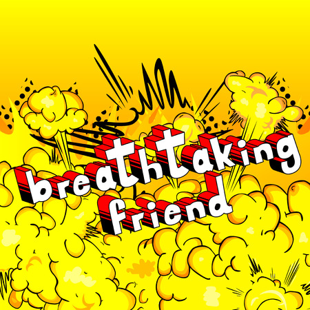 Breathtaking Friend - Comic book style phrase on abstract background.