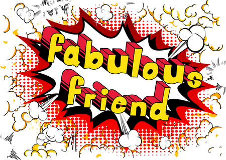 Fabulous Friend - Comic book style phrase on abstract background.