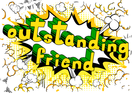 Outstanding Friend - Comic book style phrase on abstract background. Illustration