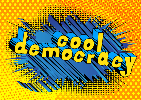 Cool Democracy - Comic book style phrase on abstract background.