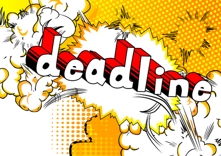 Deadline - Comic book style phrase on abstract background.