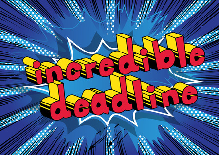 Incredible Deadline - Comic book style phrase on abstract background.