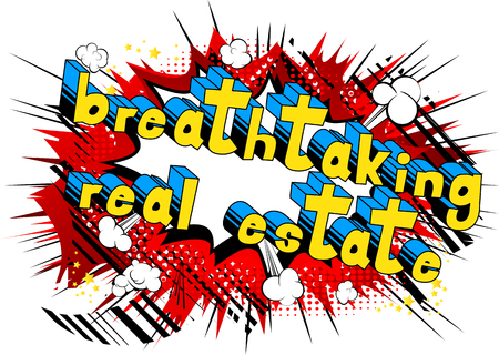 Breathtaking Real Estate - Comic book style phrase on abstract background.