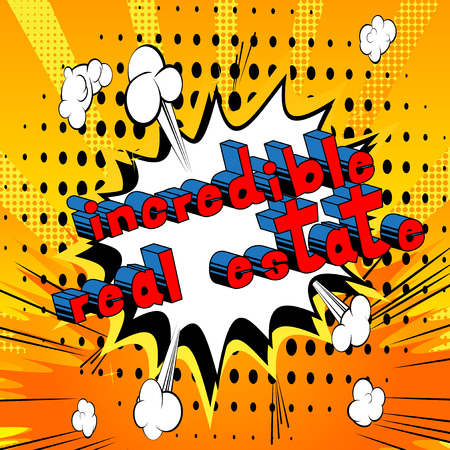 Incredible Real Estate - Comic book style phrase on abstract background. Illustration