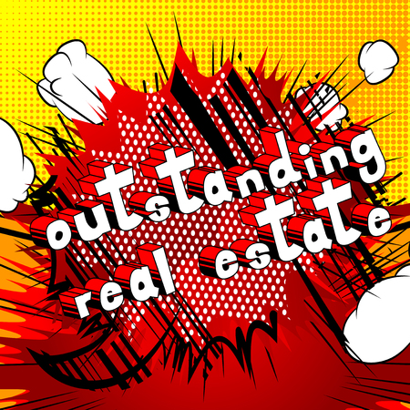 Outstanding Real Estate - Comic book style phrase on abstract background.