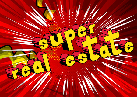 Super Real Estate - Comic book style phrase on abstract background.