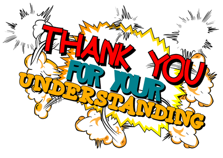 Thank you for your understanding. Vector illustrated comic book style design. Inspirational, motivational quote. Ilustração