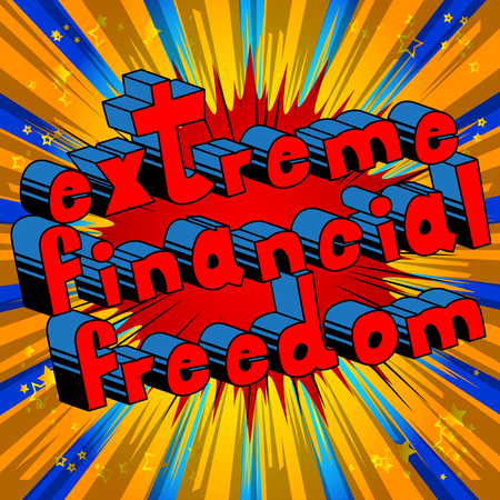 Extreme Financial Freedom - Comic book words on abstract background. Çizim