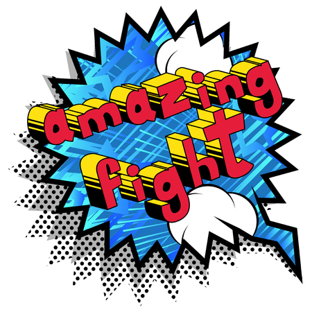 Amazing Fight - Comic book word on abstract background.