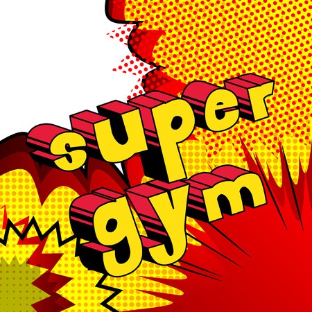 Super Gym - Comic book word on abstract background.