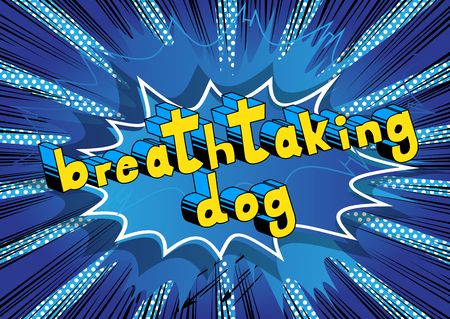Breathtaking Dog - Comic book word on abstract background. Illustration