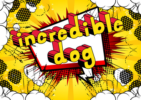 Incredible Dog - Comic book word on abstract background.