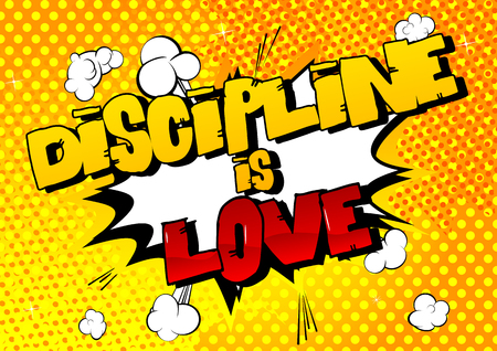 Discipline is Love. Vector illustrated comic book style design. Inspirational, motivational quote.